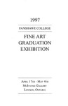 1997 Fine Art Graduation Exhibition Catalogue by Jane Bannon, Philip Desmarais, Sonia Leal, John Sing, and Bruce Moore