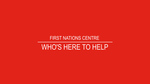 FIRST NATIONS CENTRE: Who's here to help by Anthony Johns