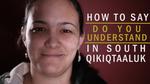 """MY LANGUAGE: South Qikiqtaaluk word for """"Do you understand?"""" (""""Tukisiviit"""") by Anthony Johns"""