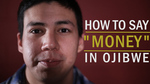 """MY LANGUAGE: Ojibwe word for """"Money"""" by Anthony Johns"""