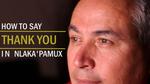 "MY LANGUAGE: Nlaka'pamux word for ""Thank You"" by Anthony Johns"