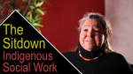 The Sitdown: Indigenous Social Work by Anthony Johns