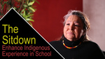 The Sitdown: Enhance Indigenous Experience in School by Anthony Johns