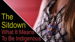The Sitdown: What It Means To Be Indigenous by Anthony Johns